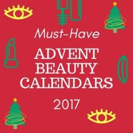 Must-Have Advent Beauty Calendars 2017