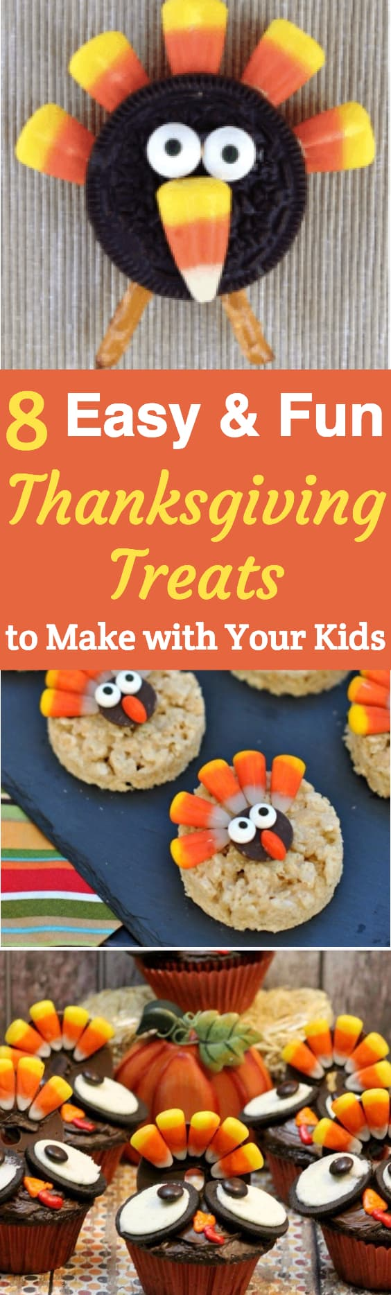 Easy and fun Thanksgiving treats to make with your kids:  8 adorable Thanksgiving desserts that the kids love to make.  Perfect for Thanksgiving desserts, class parties, or just as a fun Thanksgiving craft.