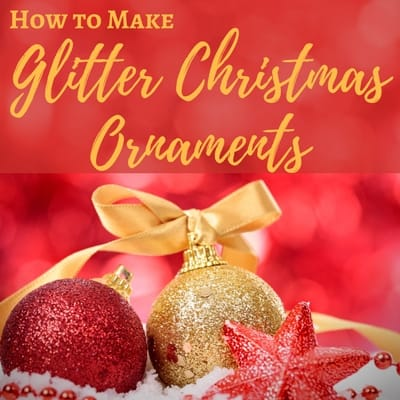 How to Make Glitter Christmas Ornaments