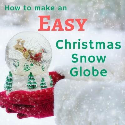 How to Make an Easy Christmas Snow Globe