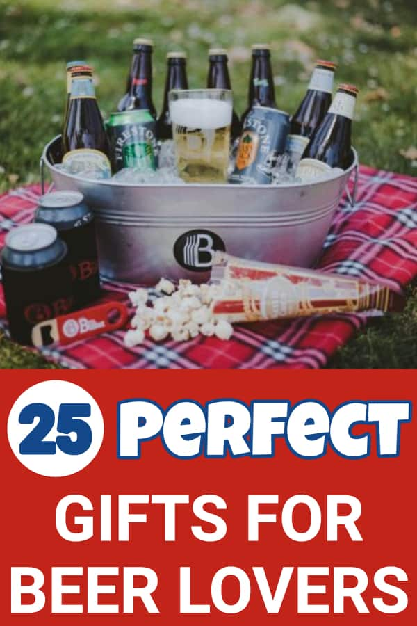 Gifts for Beer Lovers - Looking for a unique gift idea for a beer lover? Click to see 25 gifts that beer lovers adore...perfect for birthday, Father's Day or Christmas.