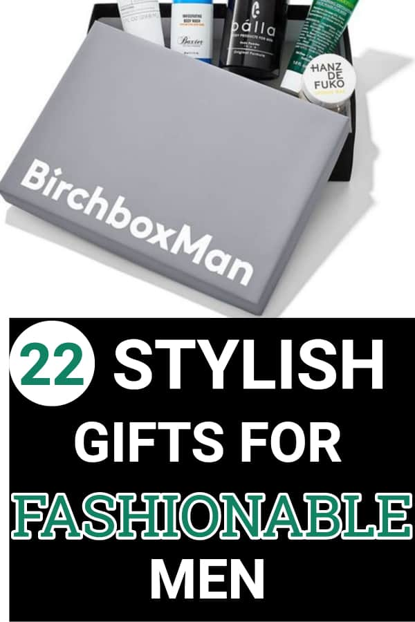 Gifts for the Sharp Dressed Man – 22 Gift Ideas the Stylish Guy Will Love