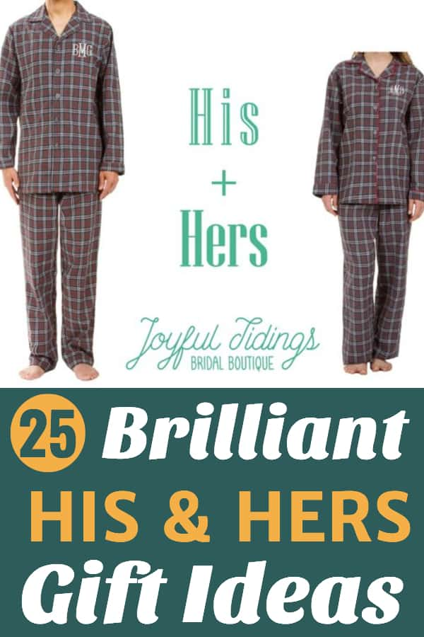His and Hers Gifts - Looking for unique wedding, shower or anniversary gifts for a couple?  Delight them with matching his and hers gifts, such as these cute personalized matching pajamas.  Click to see 25 awesome his and hers gift ideas. #FINDinista.com #gift #gifts #giftideas #present #weddinggift #showergift #anniversarygift #hisandhersgifts #couplegifts