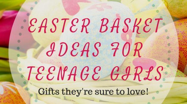 Easter Basket Ideas for Teenage Girls