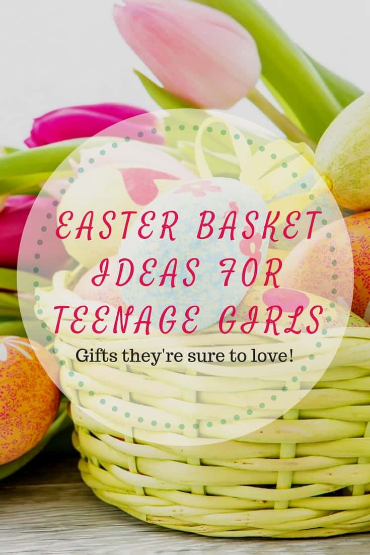 Easter Basket Ideas for Teenage Girls