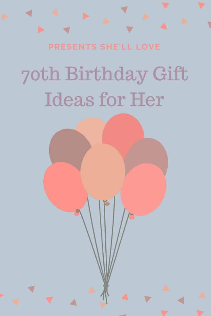 Great 70th Birthday Gift or Present Ideas for Her