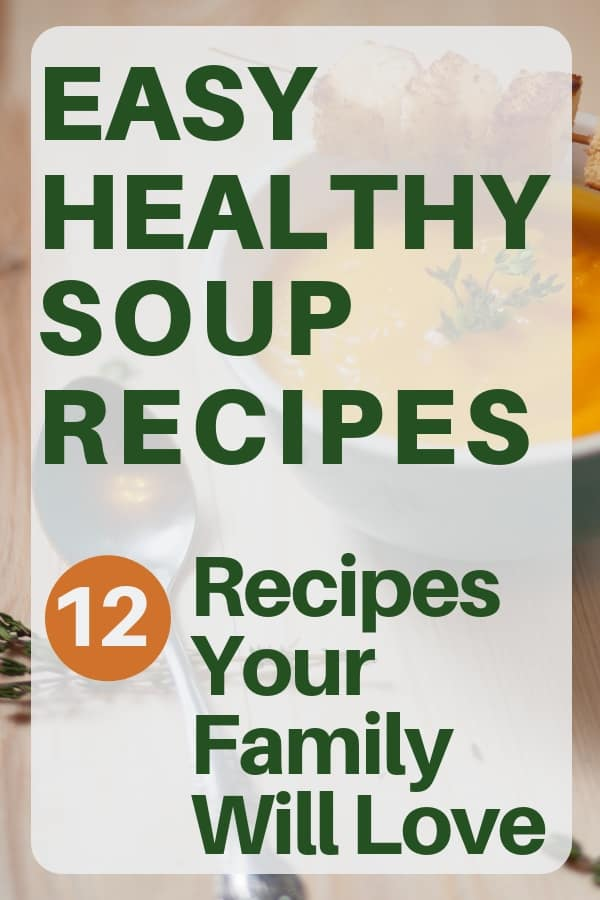 Easy Healthy Soup Recipes - Looking for delicious soup recipes that are healthy and quick to prepare? Check out these 12 nutritious soup recipes that your whole family will love (even the kids)! They're perfect for a weeknight dinner, no matter how busy your evenings are! #FINDinista.com #healthysouprecipes