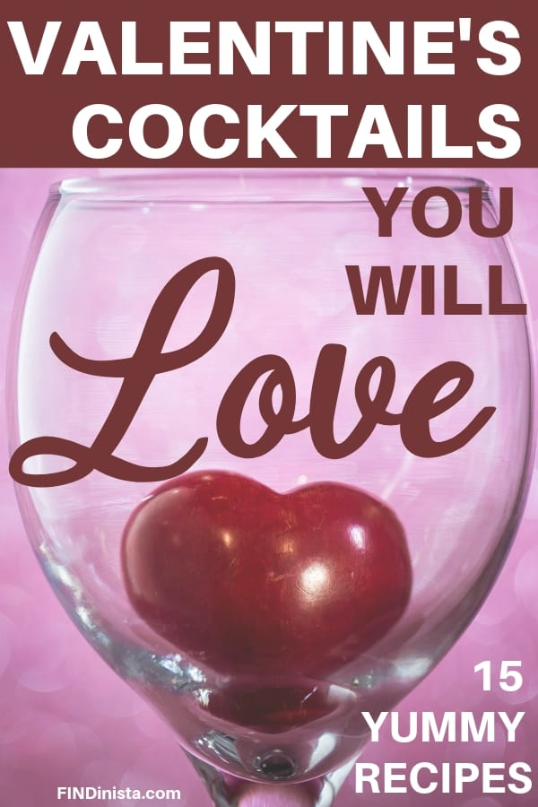 Valentine's Day Cocktail Recipes - Looking for fun and easy Valentine's Day drink ideas?  Check out these scrumptious Valentine's cocktails!  Perfect recipes for date night or a Galentine party!  #FINDinista.com #Valentinesday #cocktailrecipes