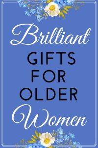 Gifts for the Older Woman - Looking for awesome birthday presents for older ladies? Shop 50+ brilliants gifts for old woman - starting at under $15!