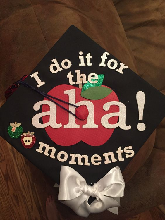 l do it for the a-ha moment! - 20 Grad Caps for Teachers