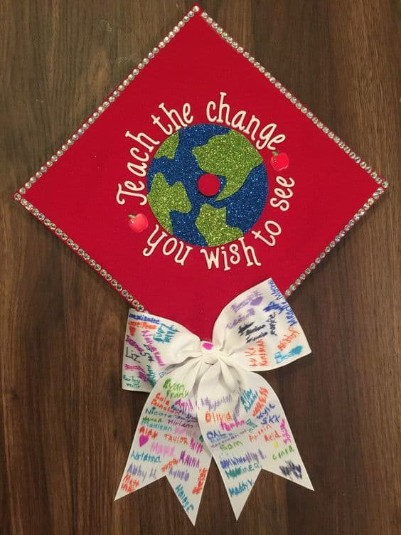 Teach The Change You Wish to See - 20 Graduation Caps for Teachers