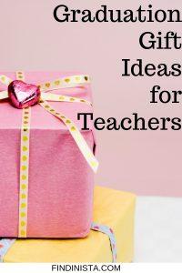 Graduation Gift Ideas for Teachers