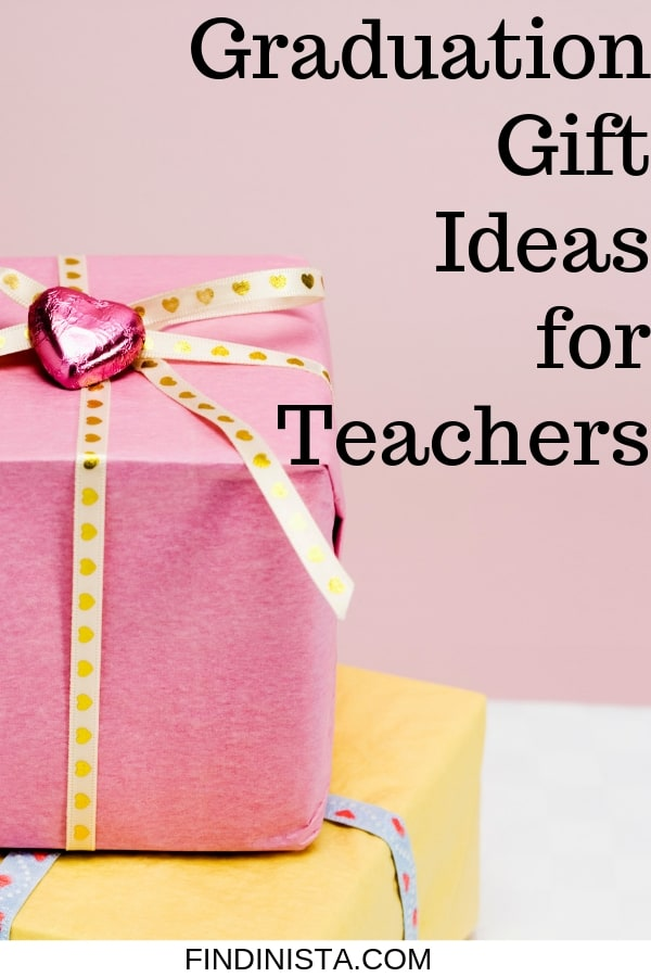 Graduation Gift Ideas for Teachers