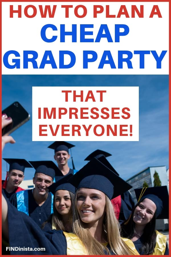 Cheap Grad Party Ideas - Want to plan an amazing graduation party that impresses, but don't want to spend a lot of money?  Click to see 15 great ways to save money on your daughter's or son's graduation party!  #gradparty #graduationparty #FINDinista