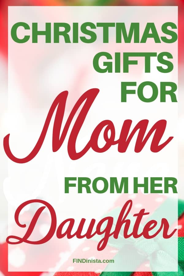 Christmas Gifts for Mom from Daughter: Wondering what to get your mom for Christmas? Delight her with the perfect Christmas gift! Click to see 50+ awesome Christmas gifts that will make you her favorite child! #FINDinista #christmasgifts #christmasgiftgui