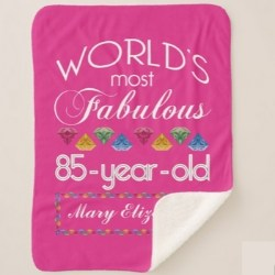 World's Most Fabulous 85 Year Old Personalized Blanket
