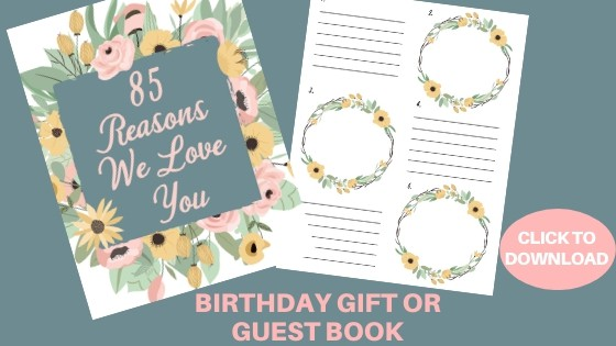 Free 85th Birthday Printable - Adorable 85 Reasons We Love You book is a wonderful guest book idea for an 85th birthday party, or a sentimental gift idea for 85 year old woman.