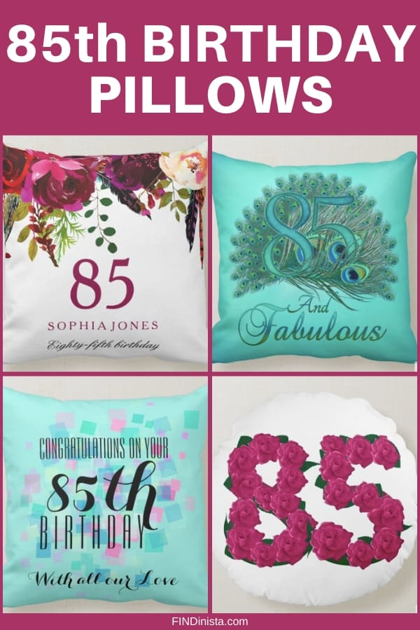 85th Birthday Gift Ideas for Women - Pamper Mom, Grandma or another special lady with a fun 85th birthday pillow! Click to order, or to see 50+ awesome gifts for 85 year old women.