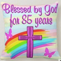Blessed by God for 85 Years Pillow