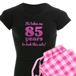 85th Birthday Pajamas for Women - Choice of Styles