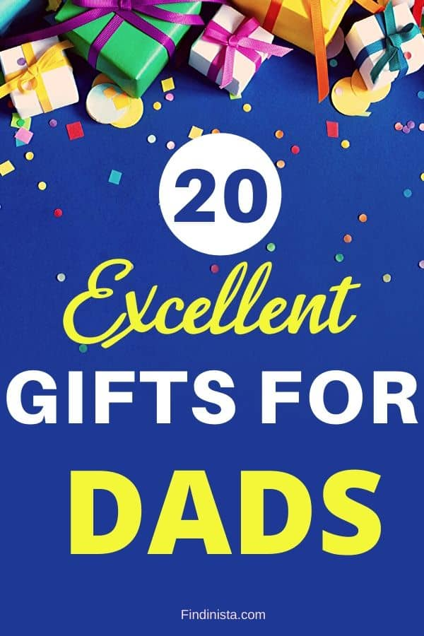 20 Excellent Gifts For Dads - Gifts For All Dads!