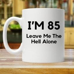 85th Birthday Gag Gift  for Men - Funny Coffee Mug