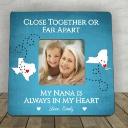 Close Together or Far Apart Personalized Nana Frame