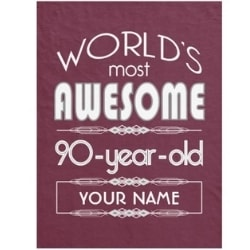 Personalized World's Most Awesome 90 Year Old Blanket