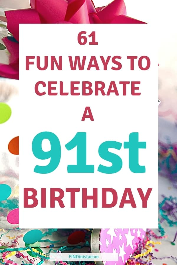 91st Birthday Ideas - Looking for fun ways to celebrate turning 91? Find the perfect celebration ideas and gifts for 91 year olds!