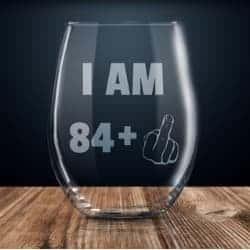 I Am 84 + 1 Middle Finger Wine Glass